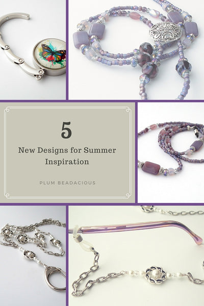 5 New Designs for Summer Inspiration