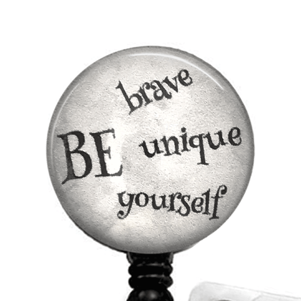 Gray Inspirational Badge Reel -Be Brave, Be Unique, Be Yourself - Neutral ID Badge Holder- 380 - Plum Beadacious