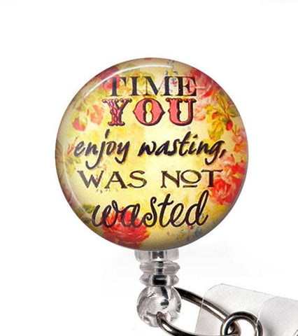Glass Dome Retractable ID Badge Reel - Time You Enjoy Wasting - Inspirational Name Badge Holder 294 - Plum Beadacious