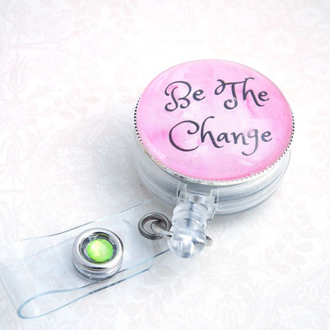 Be the Change Pink  Inspirational Badge Reel - 346