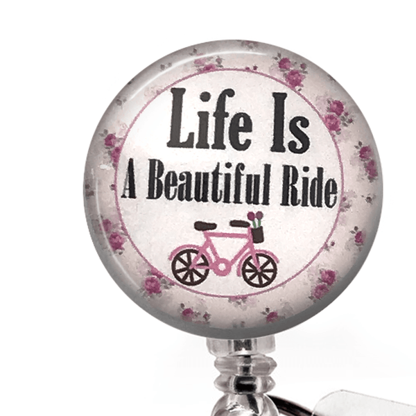 Inspirational Badge Reel -Life Is a Beautiful Ride-ID Badge Holder - 355 - Plum Beadacious