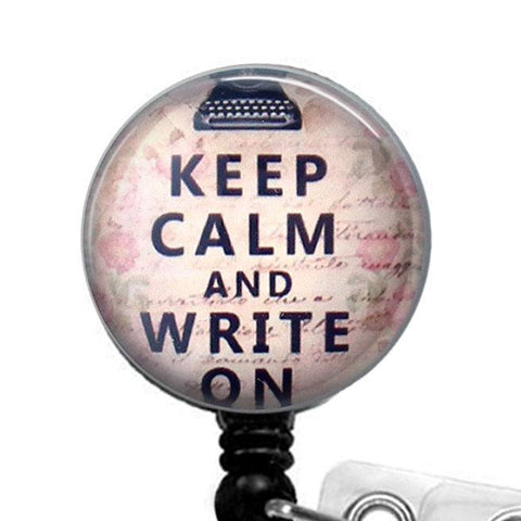 Keep Calm and Write On Glass Dome Retractable ID Badge Reel - Writer's Name Badge Holder 296 - Plum Beadacious