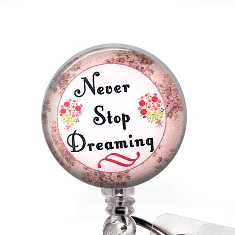 Inspirational Badge Reel - Never Stop Dreaming ID Badge Holder