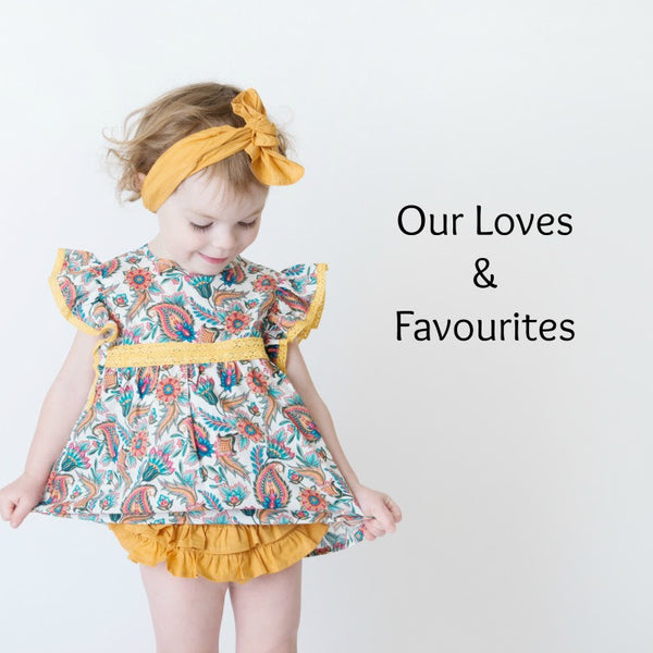 Our Loves & Favourites