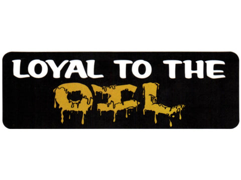 Cycle Stickers Sticker - Loyal To The OIl