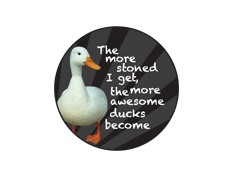 SWAG Sticker - The More Stoned I Get... Ducks