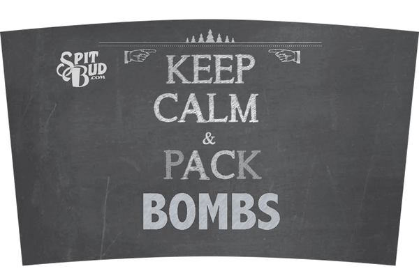 Keep Calm and Pack Bombs