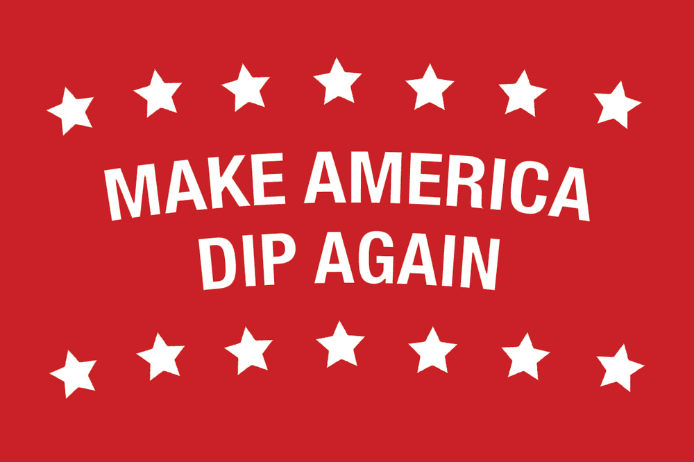Make American Dip Again