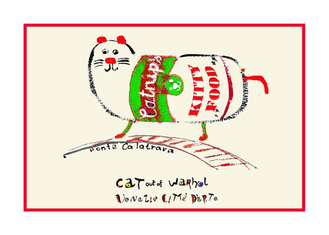 NEW! Cat out of Andy Warhol / Ponte Calatrava - Artistic Caz By Michal Meron