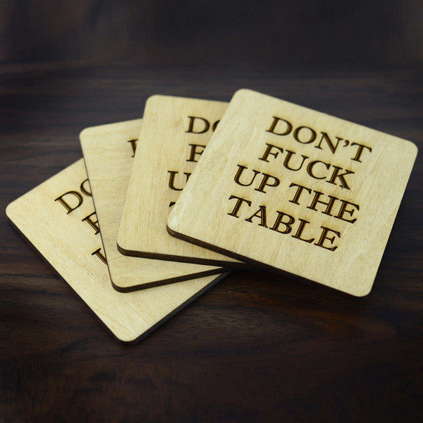 'Don't Fuck Up The Table' Coasters