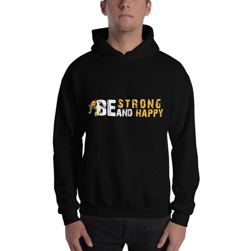 Be Strong and Happy Unisex Sweatshirt