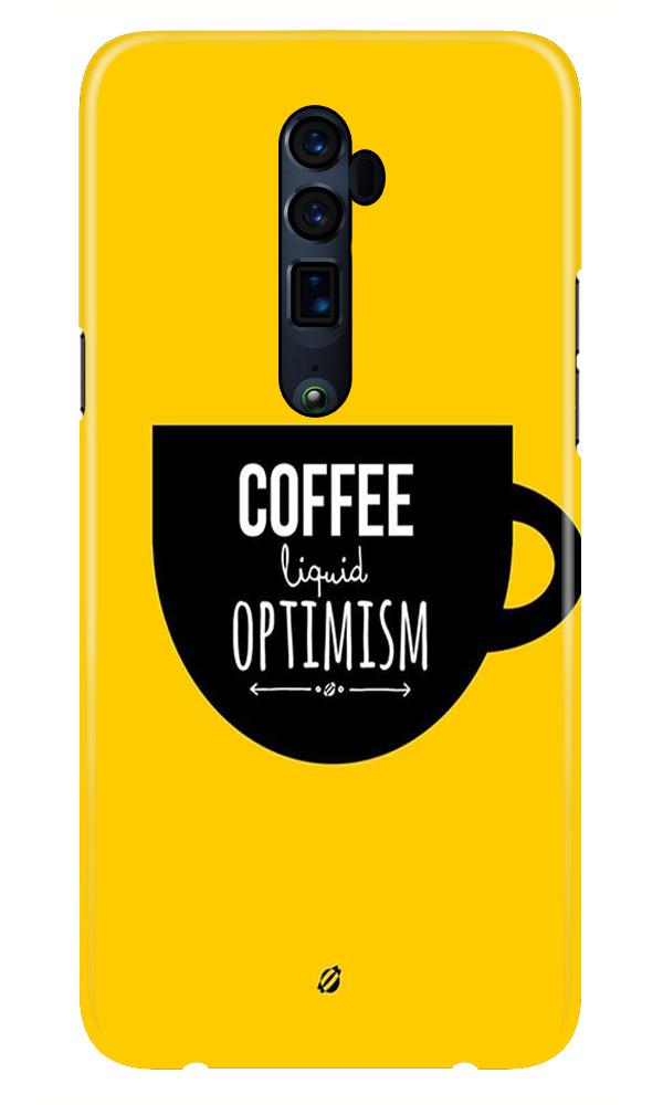 Coffee Optimism Mobile Back Case for Oppo Reno 10X Zoom  (Design - 353)