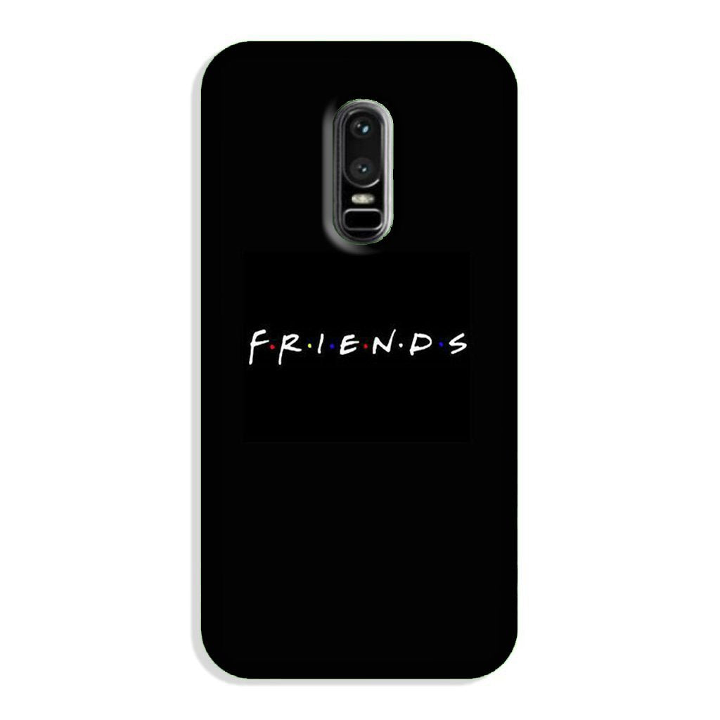 Friends Case for OnePlus 6  (Design - 143)