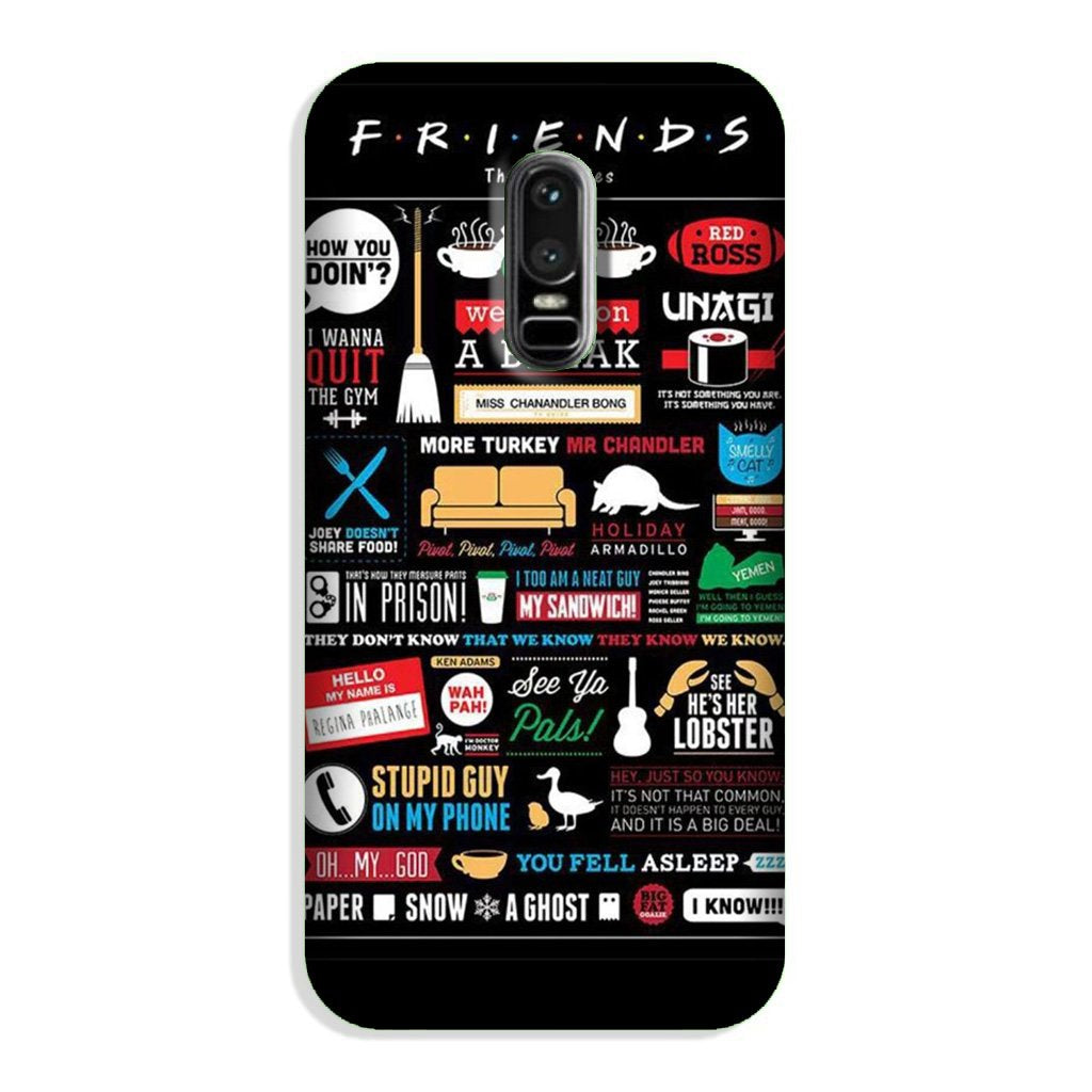 Friends Case for OnePlus 6  (Design - 145)