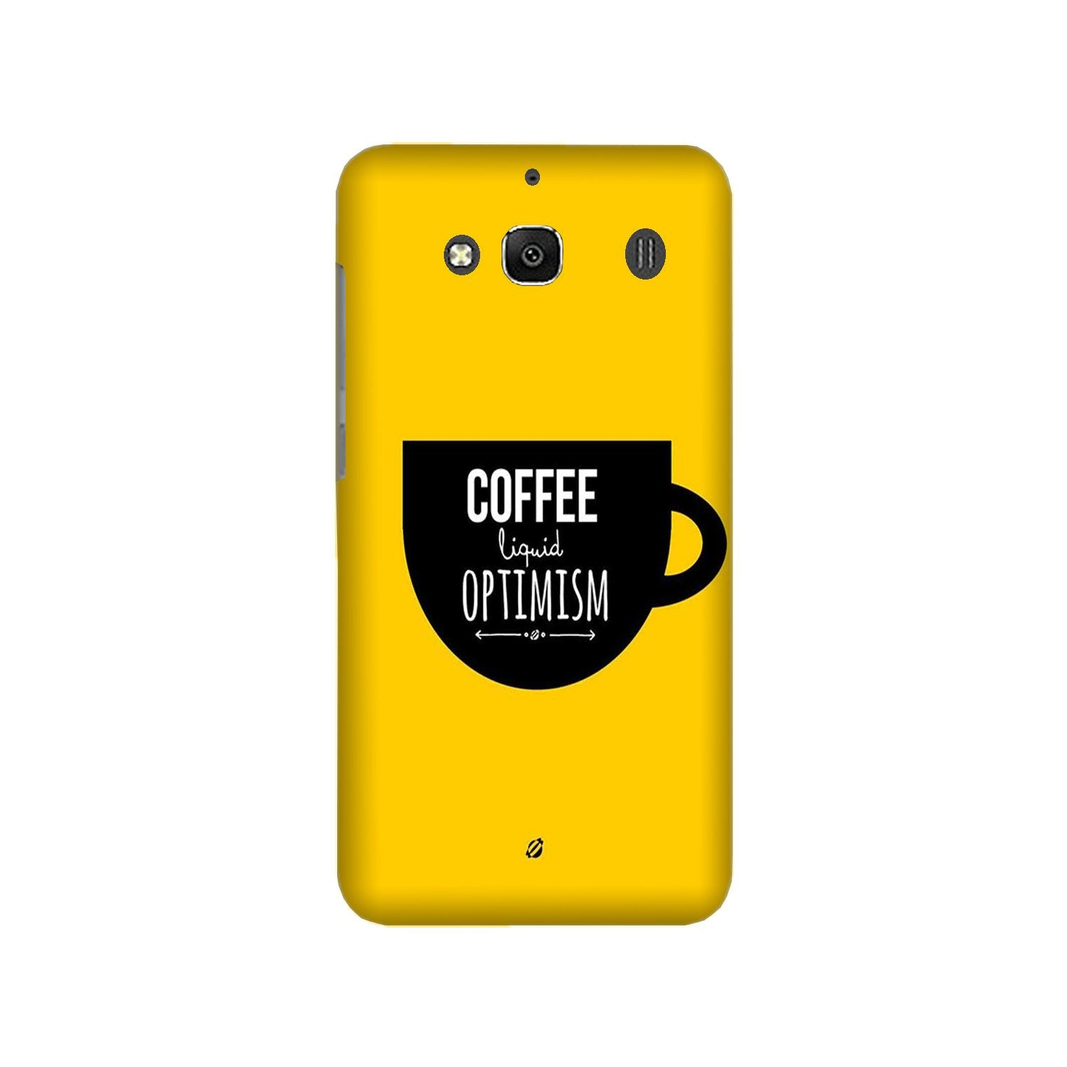 Coffee Optimism Mobile Back Case for Redmi 2 Prime  (Design - 353)