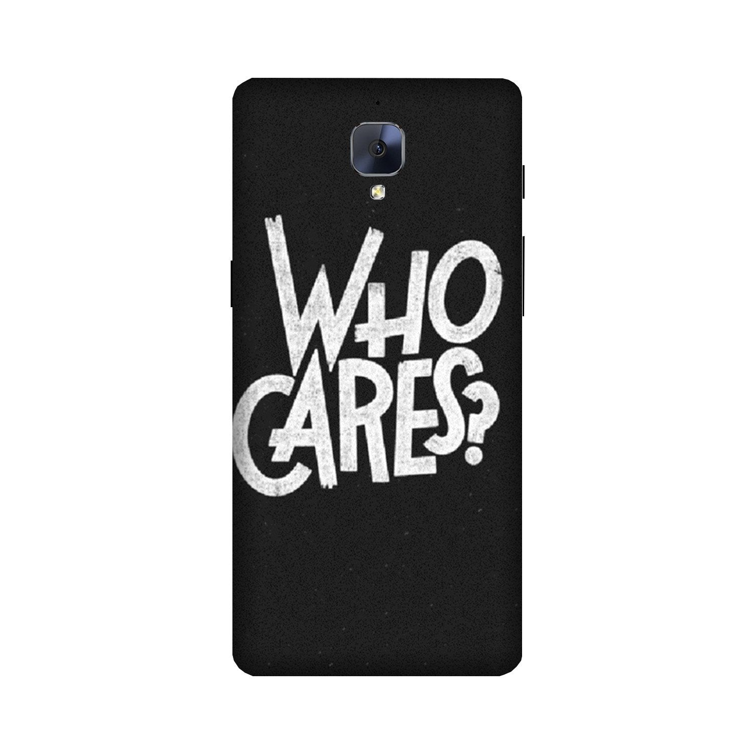 Who Cares Case for OnePlus 3/ 3T