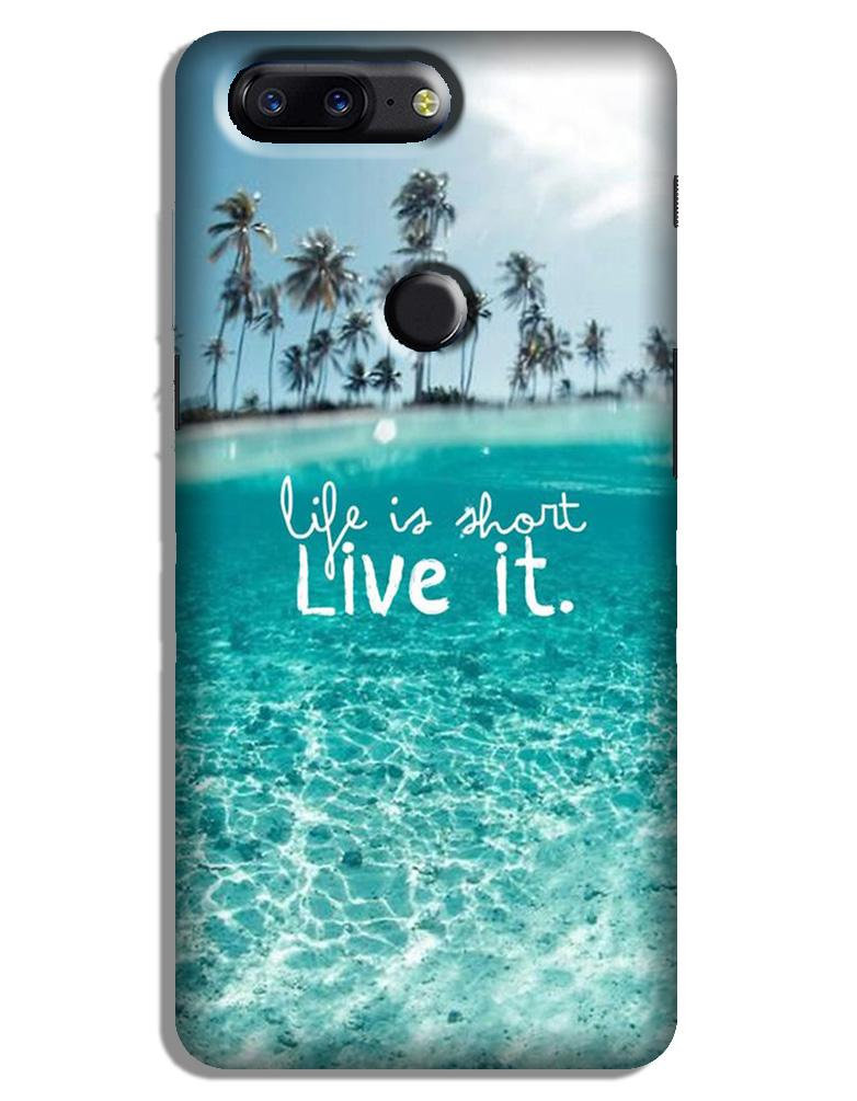 Life is short live it Case for OnePlus 5T