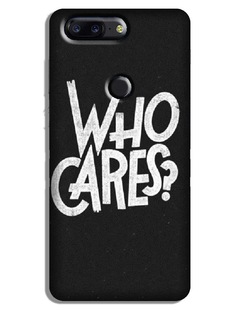 Who Cares Case for OnePlus 5T