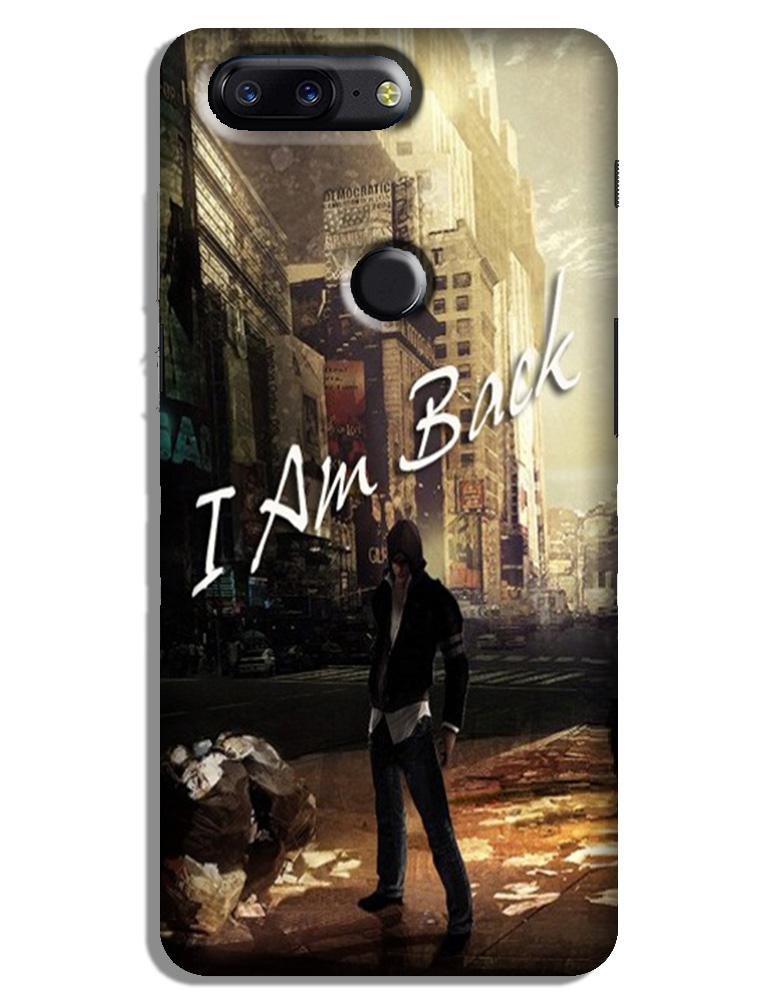 I am Back Case for OnePlus 5T (Design No. 296)