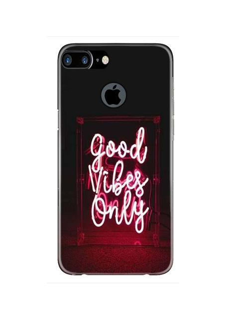 Good Vibes Only Mobile Back Case for iPhone 7 Plus Logo Cut  (Design - 354)