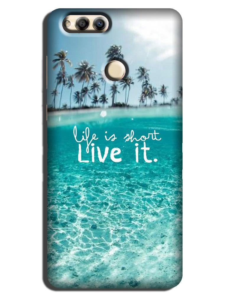 Life is short live it Case for Honor 7X