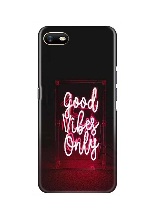 Good Vibes Only Mobile Back Case for Oppo A1K  (Design - 354)