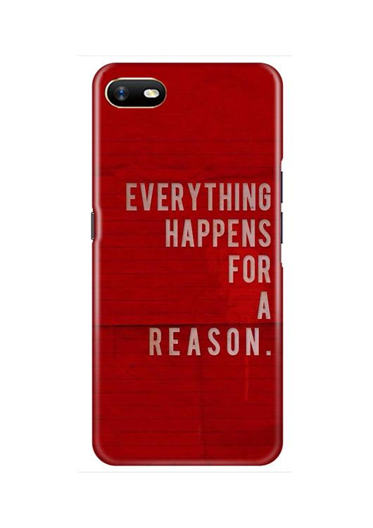 Everything Happens Reason Mobile Back Case for Oppo A1K  (Design - 378)