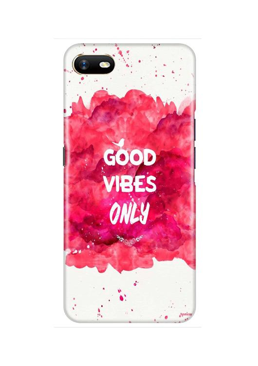 Good Vibes Only Mobile Back Case for Oppo A1K  (Design - 393)