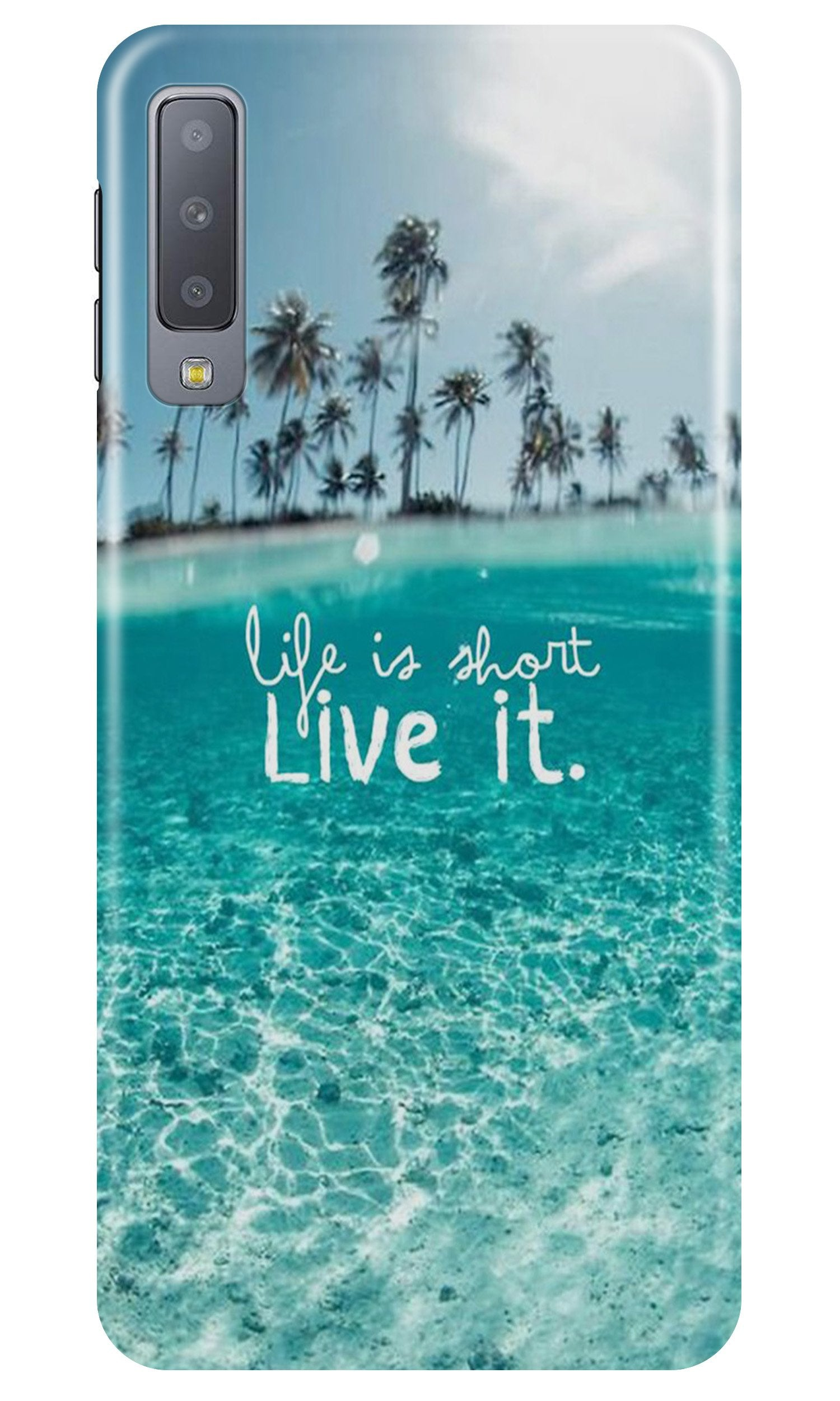 Life is short live it Case for Samsung A50