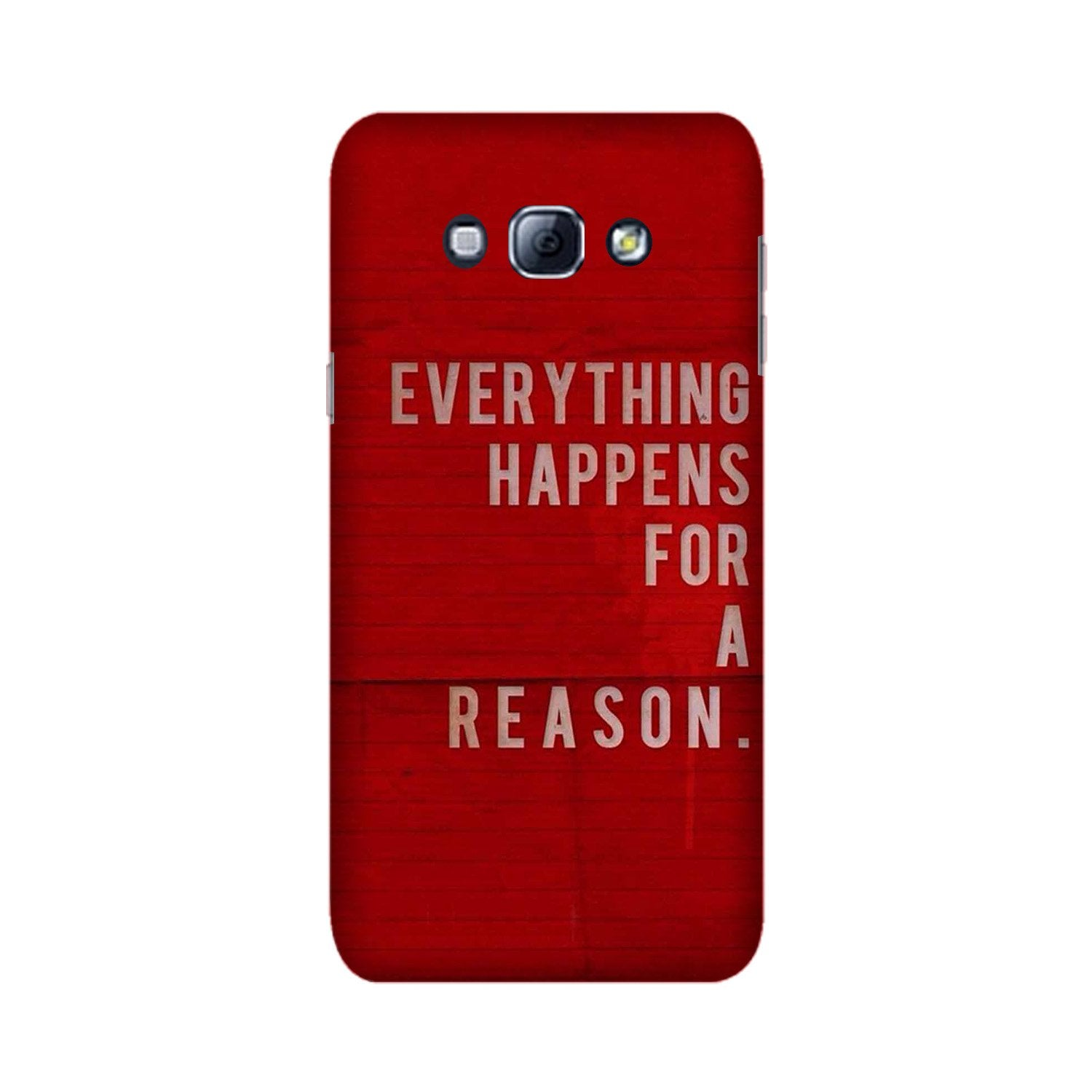 Everything Happens Reason Mobile Back Case for Galaxy A8 (2015)  (Design - 378)
