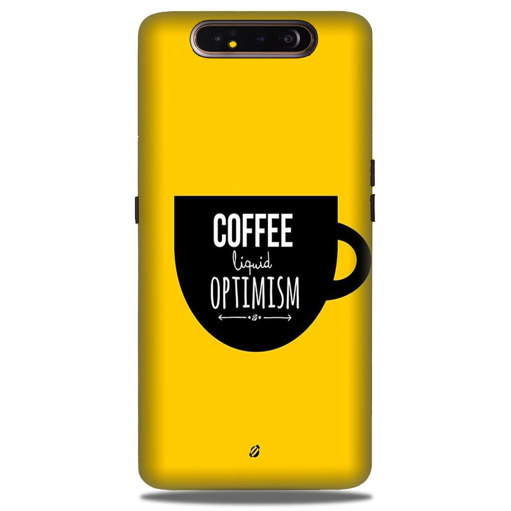 Coffee Optimism Mobile Back Case for Samsung Galaxy A90  (Design - 353)