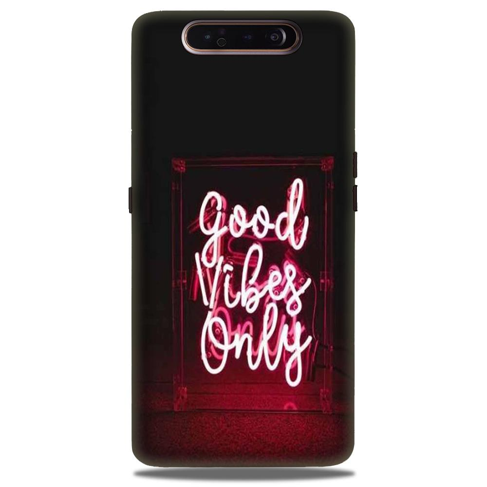 Good Vibes Only Mobile Back Case for Samsung Galaxy A90  (Design - 354)