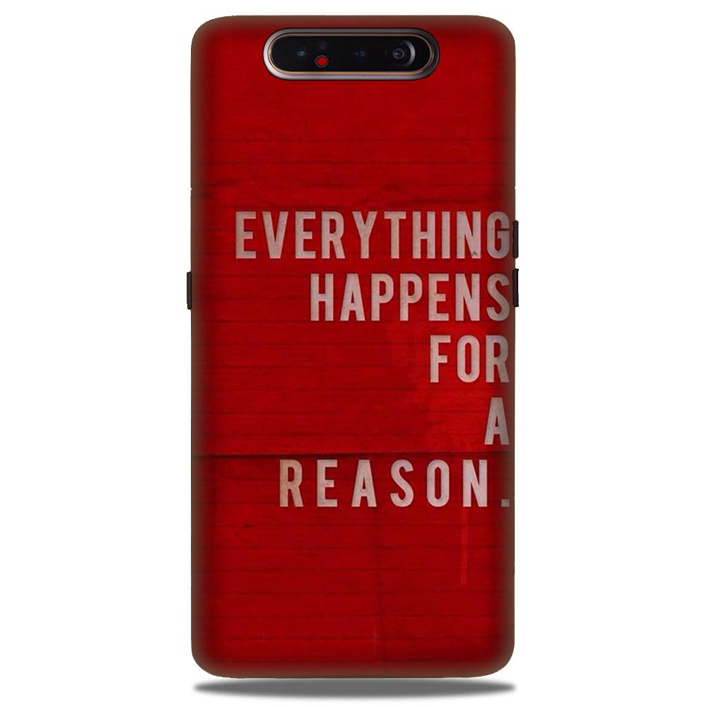Everything Happens Reason Mobile Back Case for Samsung Galaxy A90  (Design - 378)