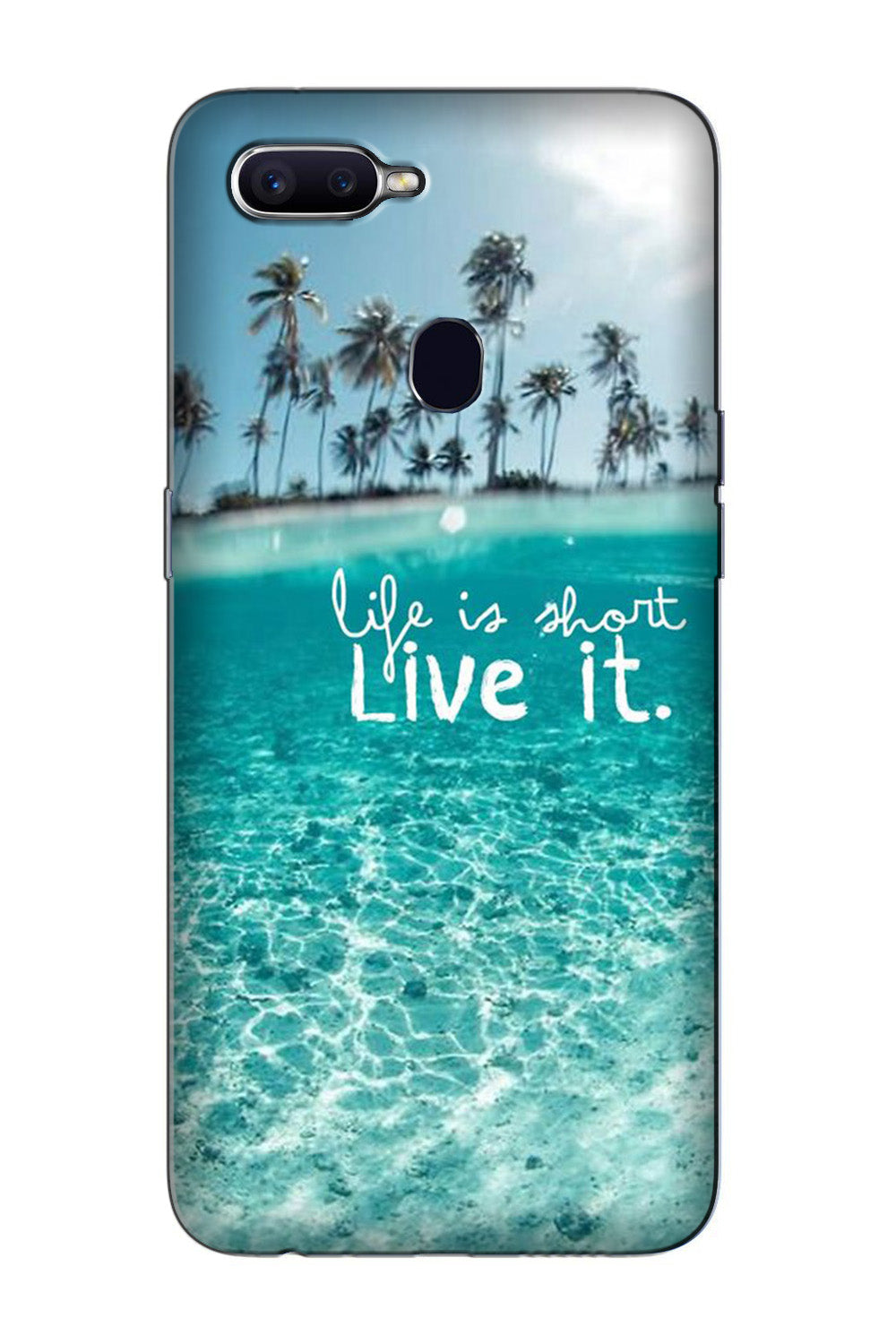 Life is short live it Case for Oppo F7