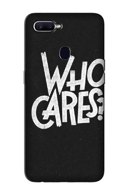 Who Cares Case for Oppo F9 Pro