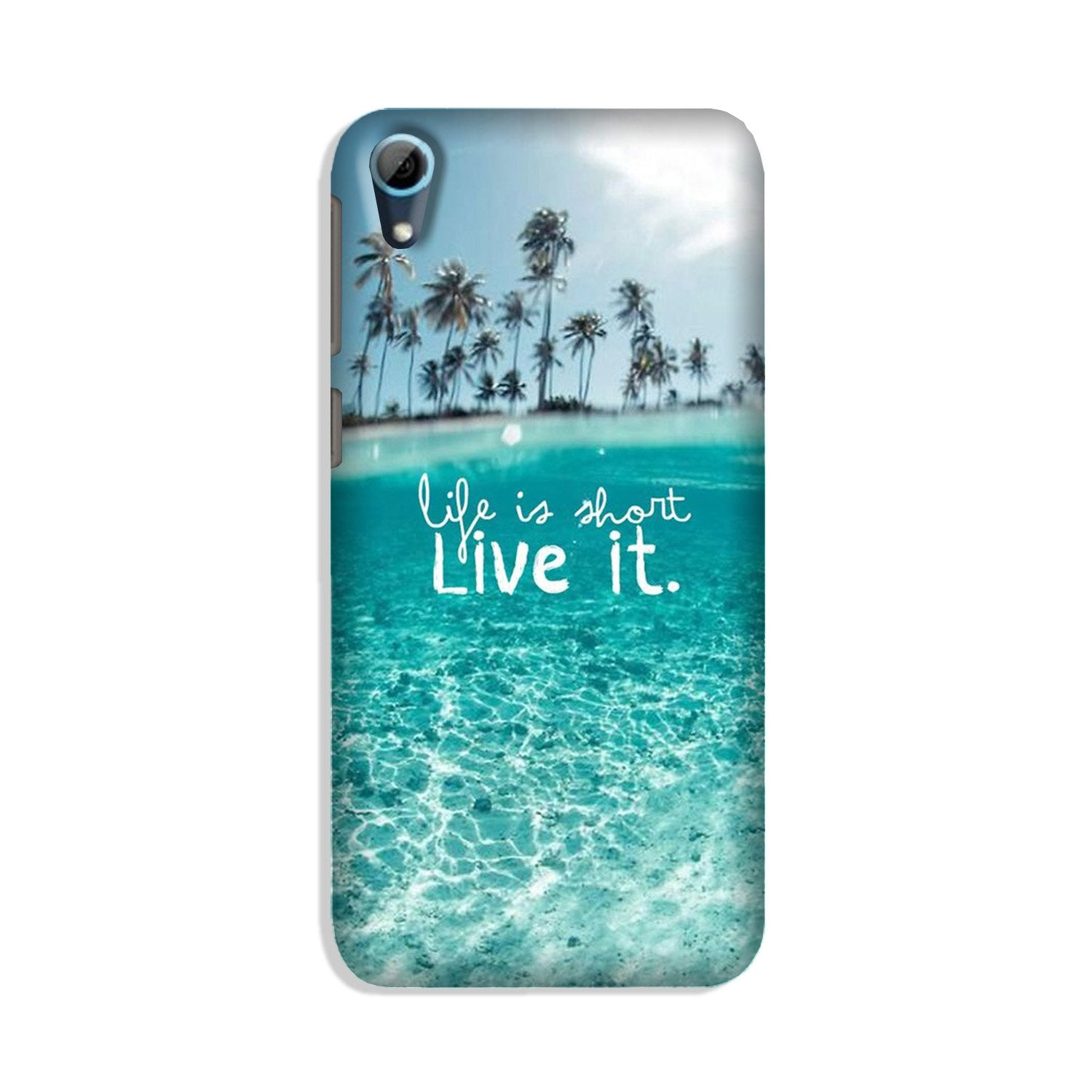 Life is short live it Case for HTC Desire 826