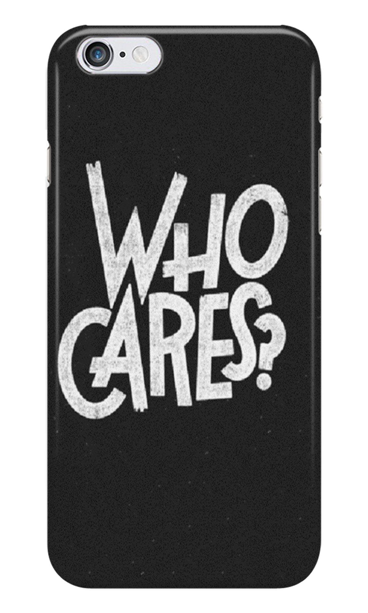 Who Cares Case for iPhone 6/ 6s