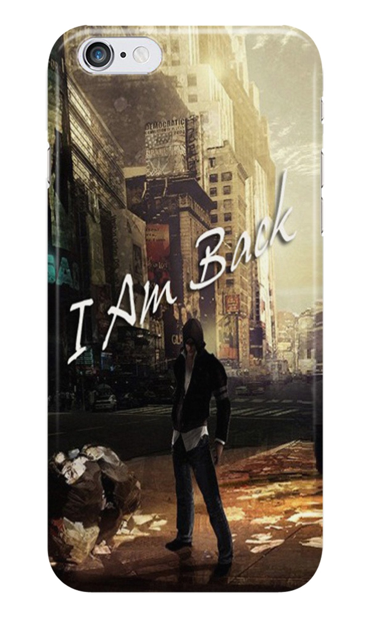 I am Back Case for Iphone 6/6S (Design No. 296)