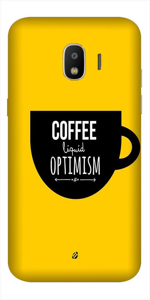 Coffee Optimism Mobile Back Case for Galaxy J2 2018   (Design - 353)