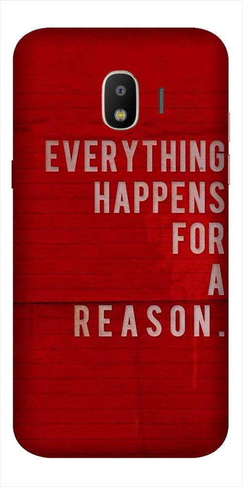 Everything Happens Reason Mobile Back Case for Galaxy J2 2018   (Design - 378)