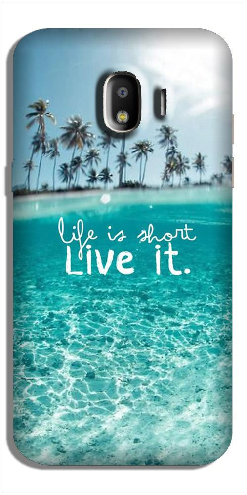 Life is short live it Case for Galaxy J2 Core
