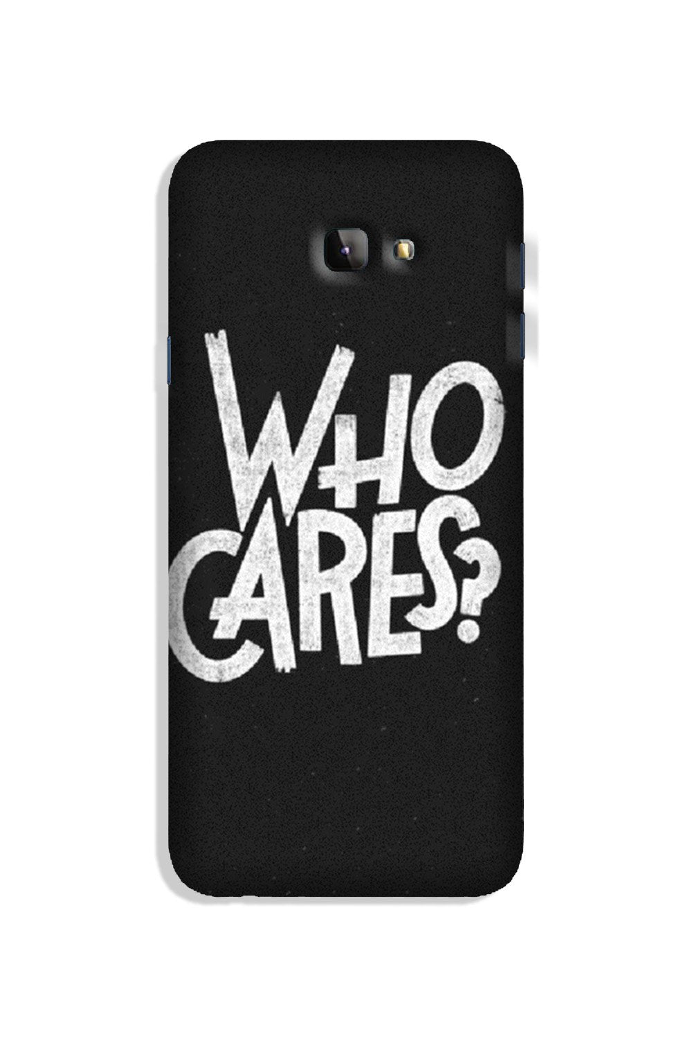 Who Cares Case for Galaxy J4 Plus