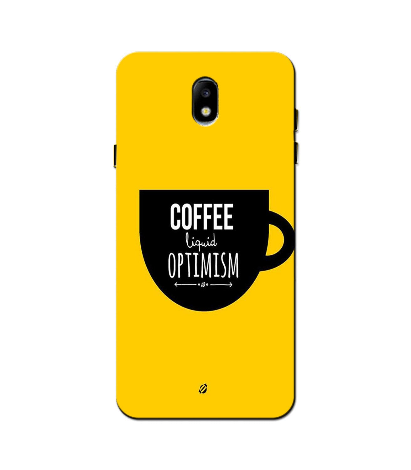 Coffee Optimism Mobile Back Case for Galaxy J3 Pro  (Design - 353)