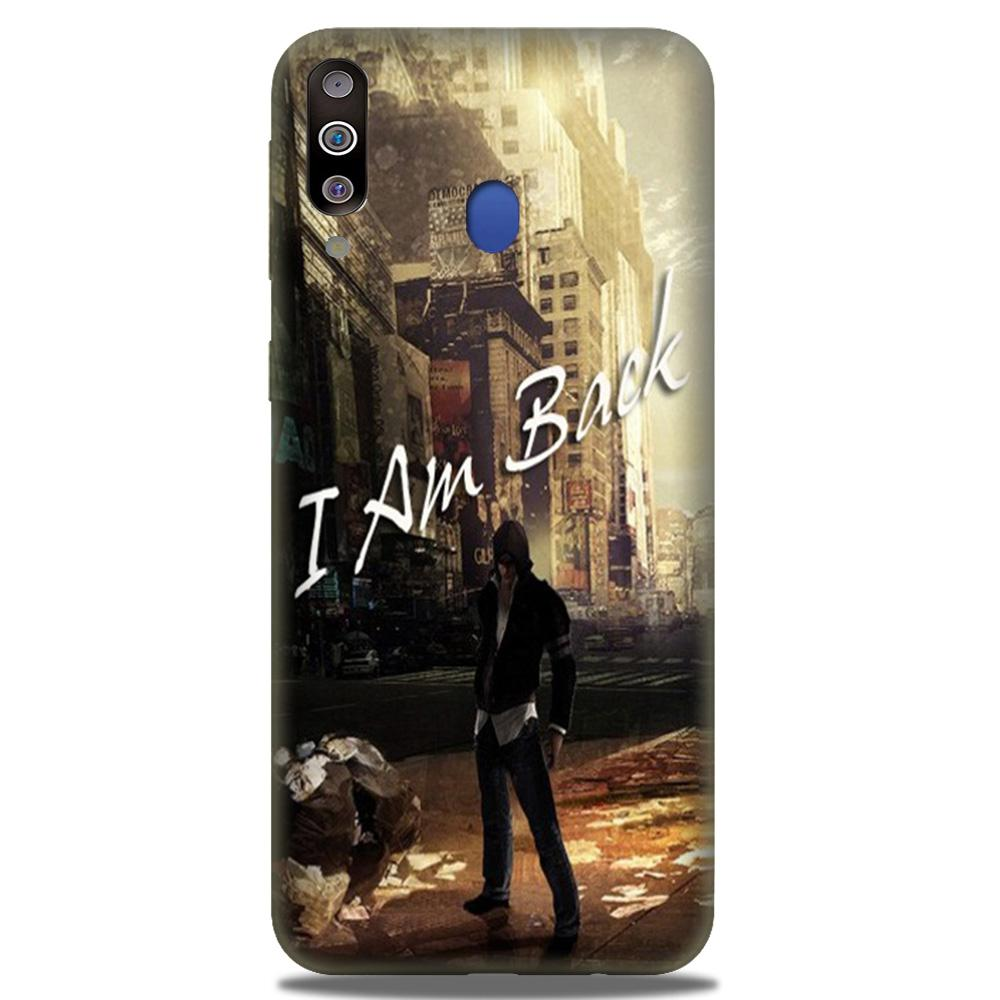I am Back Case for Samsung Galaxy M30 (Design No. 296)