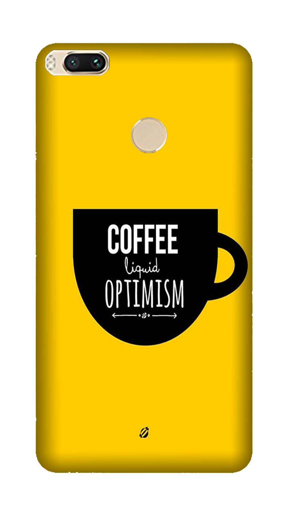Coffee Optimism Mobile Back Case for Mi A1  (Design - 353)