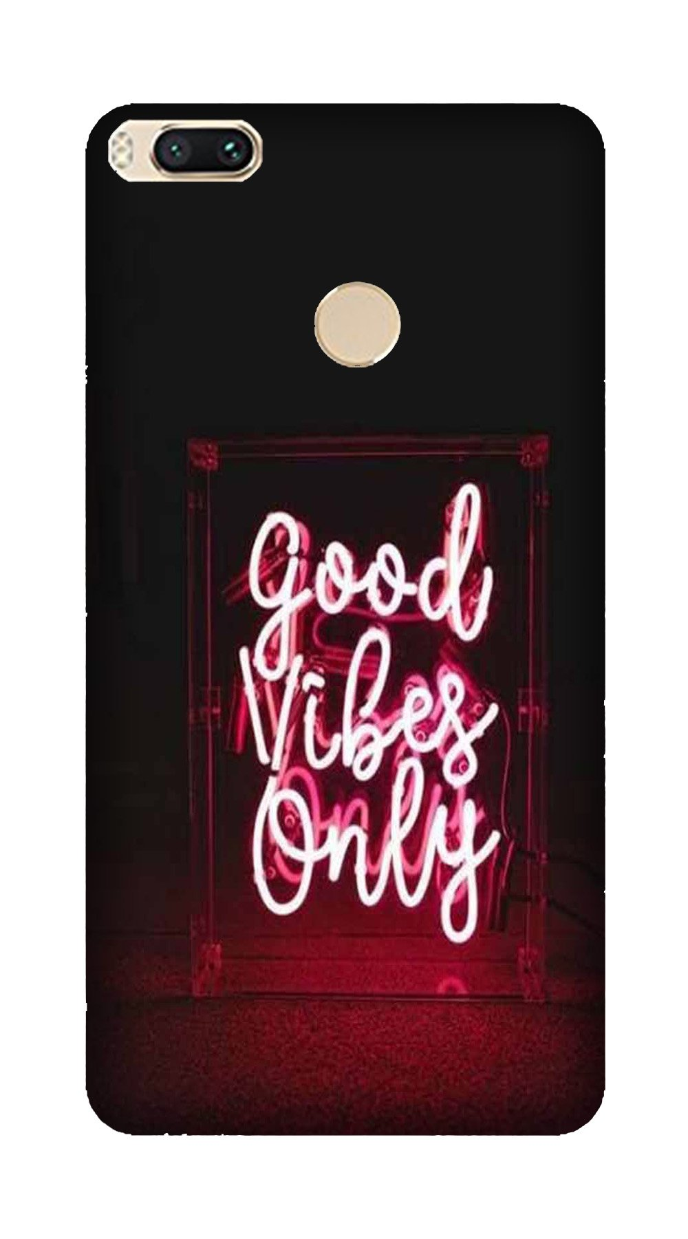 Good Vibes Only Mobile Back Case for Mi A1  (Design - 354)
