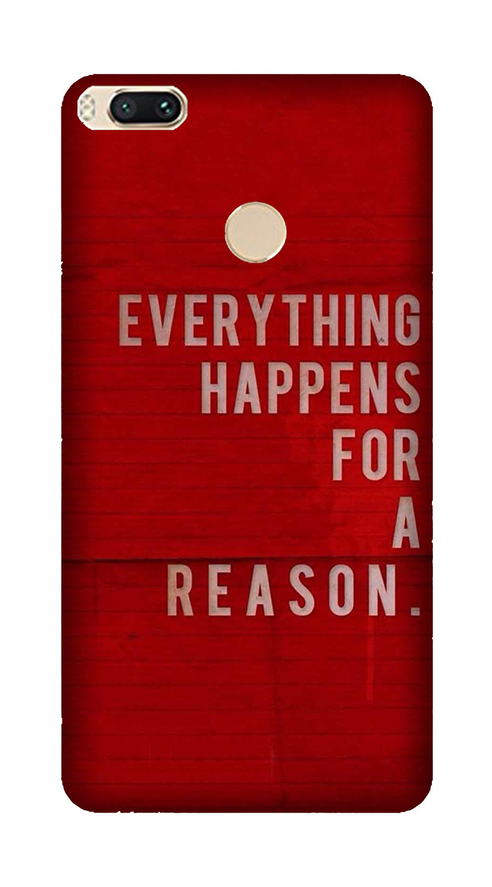 Everything Happens Reason Mobile Back Case for Mi A1  (Design - 378)