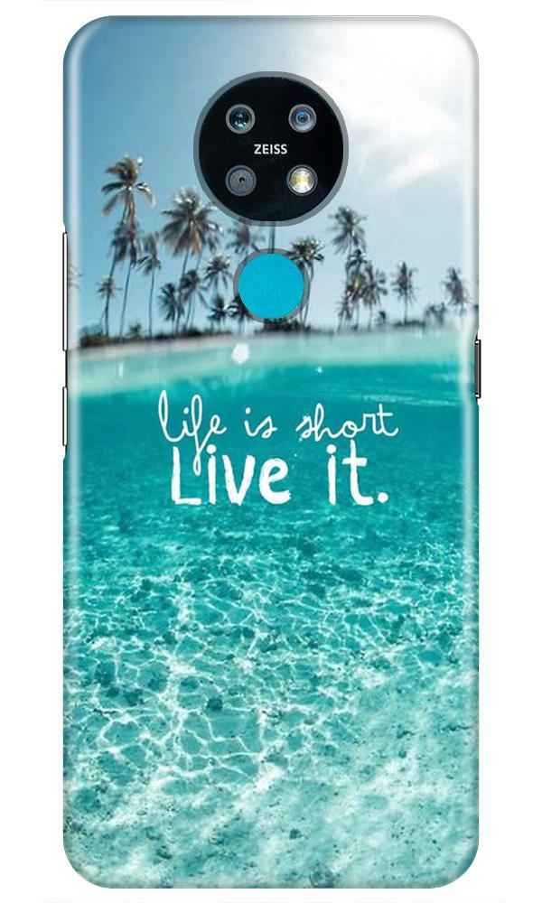Life is short live it Case for Nokia 7.2