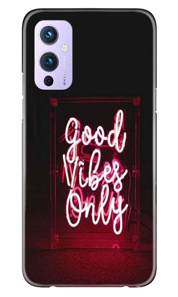 Good Vibes Only Mobile Back Case for OnePlus 9 (Design - 354)