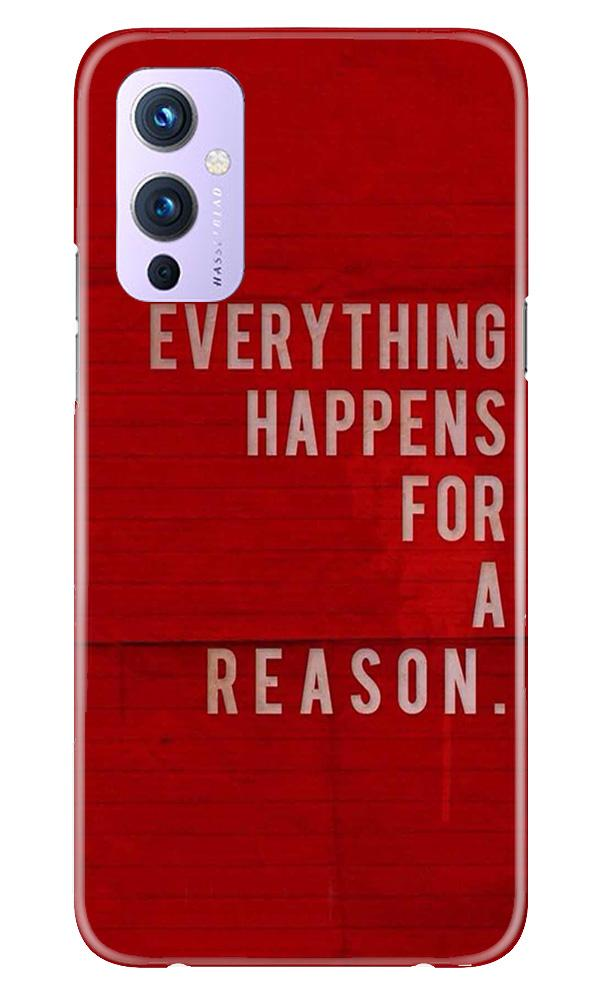 Everything Happens Reason Mobile Back Case for OnePlus 9 (Design - 378)